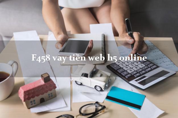 F458 vay tiền web h5 online