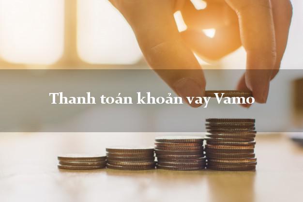 Thanh toán khoản vay Vamo