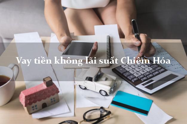 Vay tiền không lãi suất Chiêm Hóa Tuyên Quang