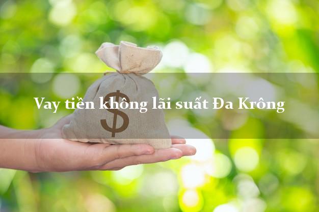 Vay tiền không lãi suất Đa Krông Quảng Trị