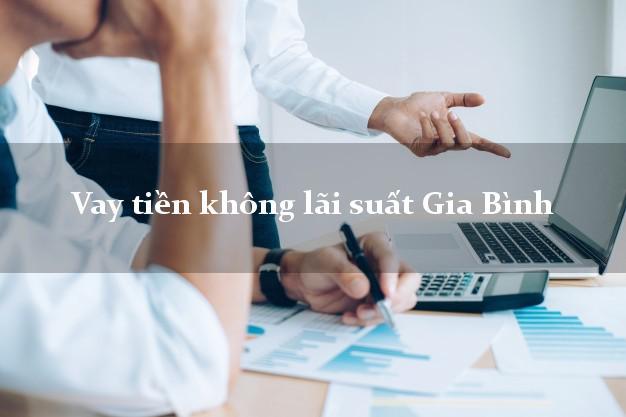 Vay tiền không lãi suất Gia Bình Bắc Ninh