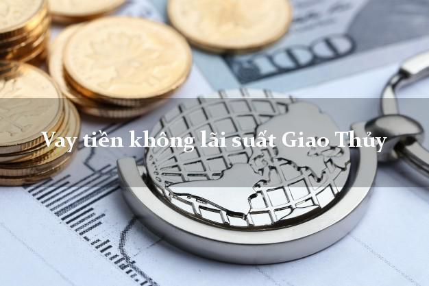 Vay tiền không lãi suất Giao Thủy Nam Định