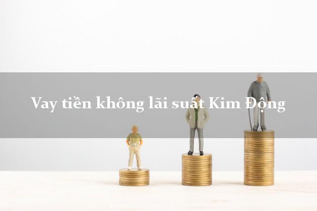 Vay tiền không lãi suất Kim Động Hưng Yên