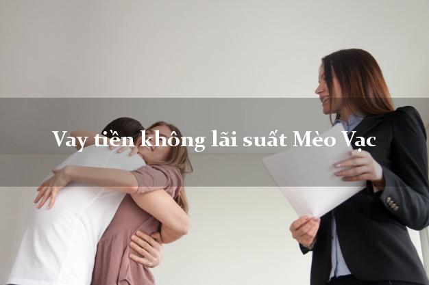 Vay tiền không lãi suất Mèo Vạc Hà Giang