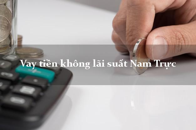 Vay tiền không lãi suất Nam Trực Nam Định