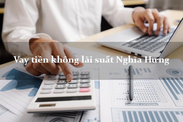 Vay tiền không lãi suất Nghĩa Hưng Nam Định