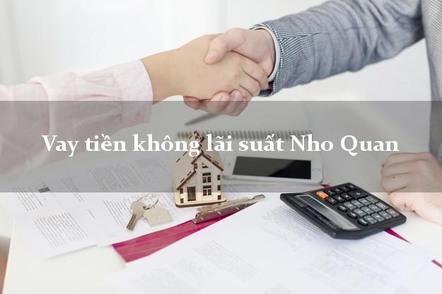 Vay tiền không lãi suất Nho Quan Ninh Bình