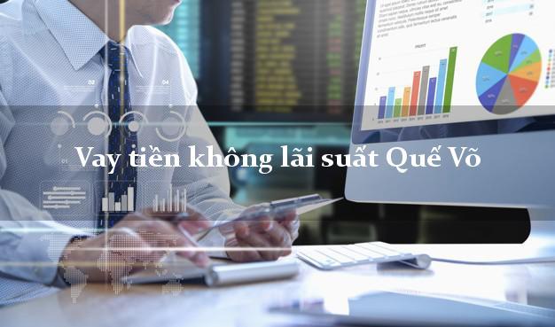 Vay tiền không lãi suất Quế Võ Bắc Ninh