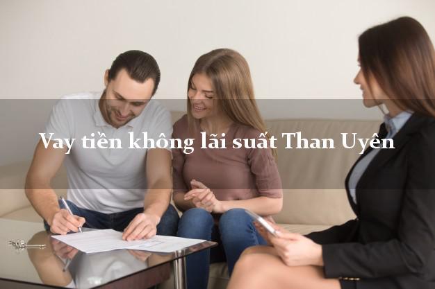 Vay tiền không lãi suất Than Uyên Lai Châu