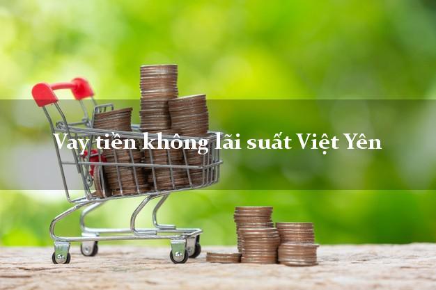 Vay tiền không lãi suất Việt Yên Bắc Giang