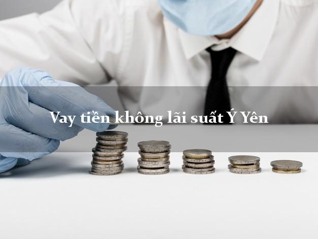 Vay tiền không lãi suất Ý Yên Nam Định