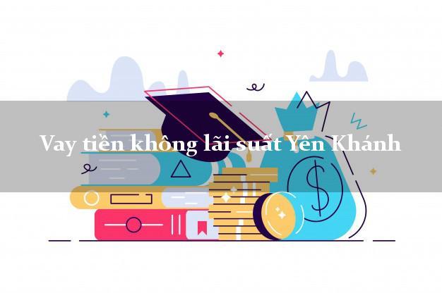 Vay tiền không lãi suất Yên Khánh Ninh Bình