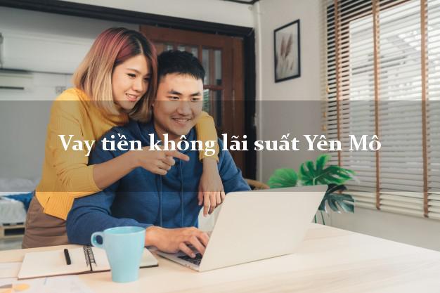 Vay tiền không lãi suất Yên Mô Ninh Bình