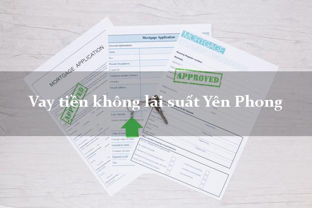 Vay tiền không lãi suất Yên Phong Bắc Ninh