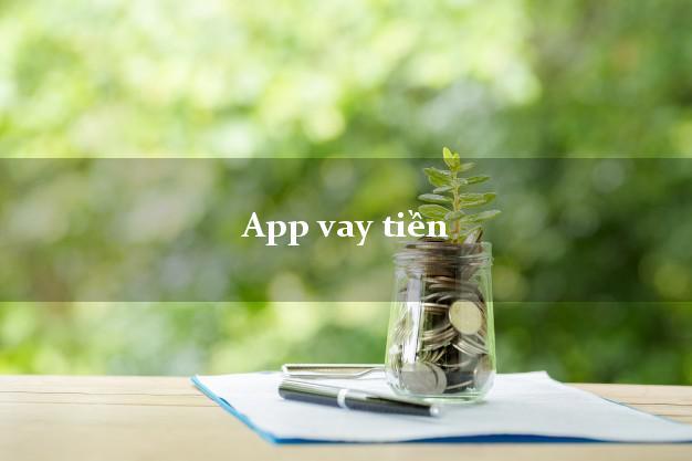 App vay tiền nhanh nhất